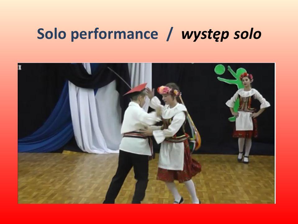 Solo performance / występ solo