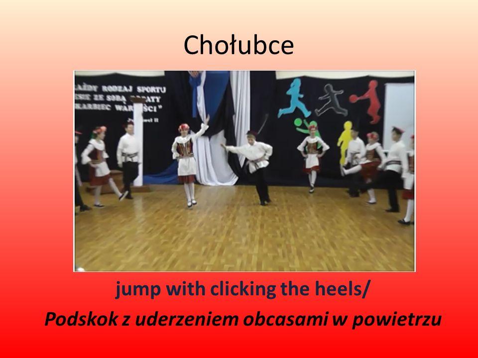 Chołubce jump with clicking the heels/ Podskok z uderzeniem obcasami w powietrzu