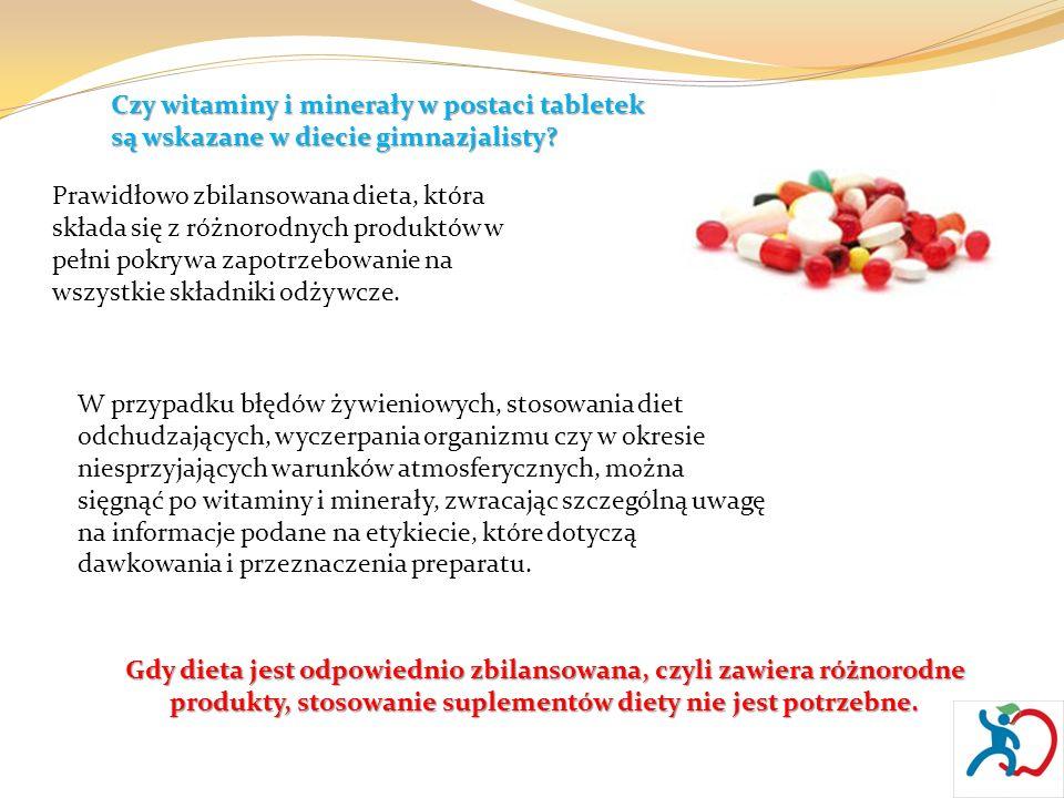 Czy witaminy i minerały w postaci tabletek są wskazane w diecie gimnazjalisty? Prawidłowo zbilansowana dieta, która składa się z różnorodnych produktó