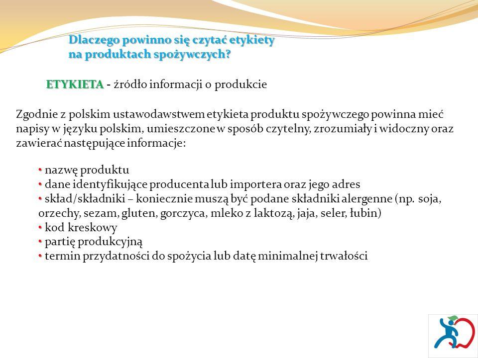 Dlaczego powinno się czytać etykiety na produktach spożywczych? ETYKIETA ETYKIETA - źródło informacji o produkcie Zgodnie z polskim ustawodawstwem ety