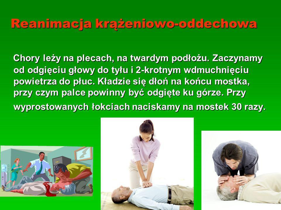 Reanimacja krążeniowo-oddechowa Chory leży na plecach, na twardym podłożu. Zaczynamy od odgięciu głowy do tyłu i 2-krotnym wdmuchnięciu powietrza do p