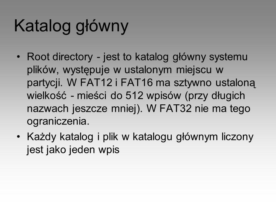 Root directory - jest to katalog główny systemu plików, występuje w ustalonym miejscu w partycji. W FAT12 i FAT16 ma sztywno ustaloną wielkość - mieśc