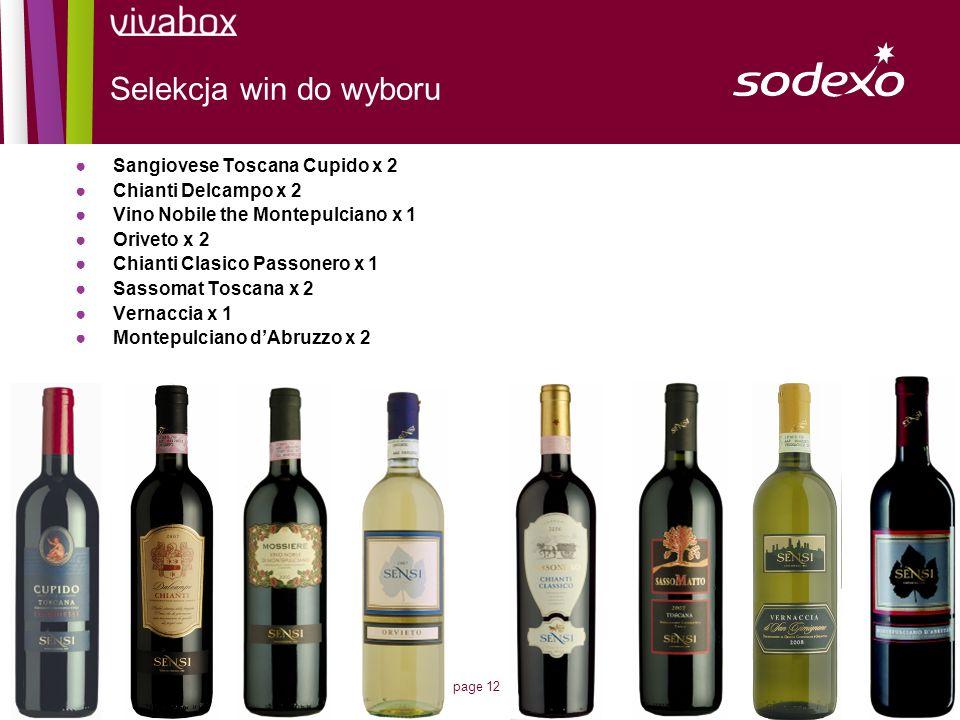 page 12 Selekcja win do wyboru Sangiovese Toscana Cupido x 2 Chianti Delcampo x 2 Vino Nobile the Montepulciano x 1 Oriveto x 2 Chianti Clasico Passon