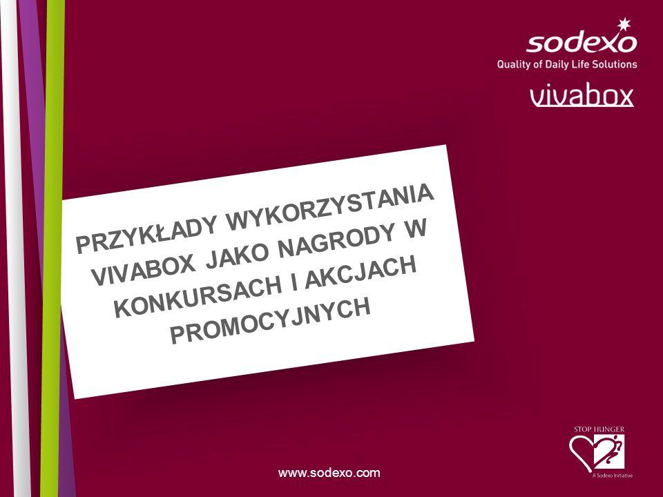 www.sodexo.com PRZYKŁADY WYKORZYSTANIA VIVABOX JAKO NAGRODY W KONKURSACH I AKCJACH PROMOCYJNYCH