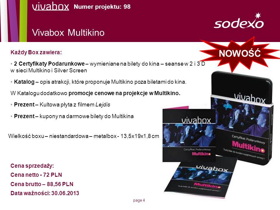 page 4 Vivabox Multikino Każdy Box zawiera: 2 Certyfikaty Podarunkowe – wymieniane na bilety do kina – seanse w 2 i 3 D w sieci Multikino i Silver Scr