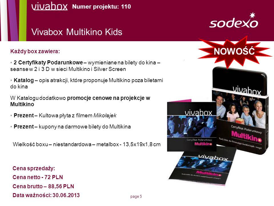 page 5 Vivabox Multikino Kids Każdy box zawiera: 2 Certyfikaty Podarunkowe – wymieniane na bilety do kina – seanse w 2 i 3 D w sieci Multikino i Silve