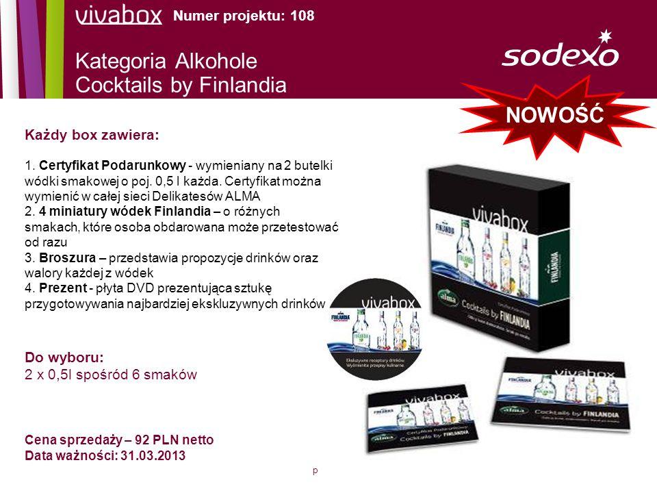 page 8 Cena sprzedaży – 92 PLN netto Data ważności: 31.03.2013 Każdy box zawiera: Do wyboru: 2 x 0,5l spośród 6 smaków Numer projektu: 108 1. Certyfik