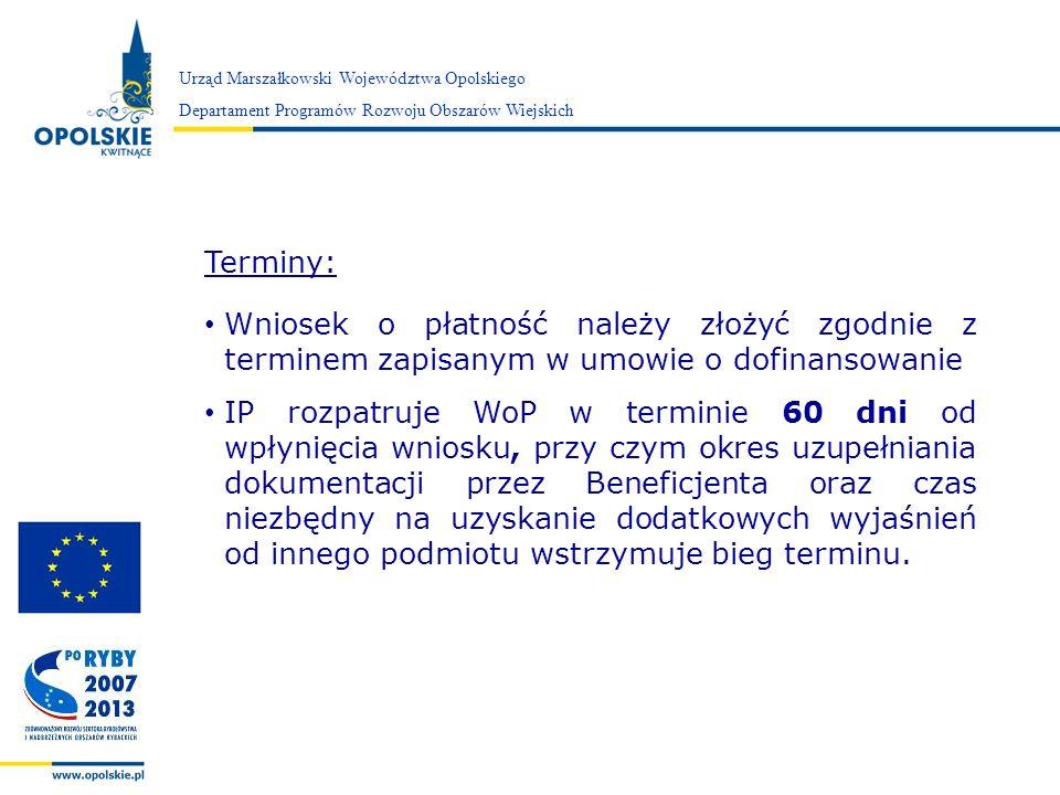 Zarząd Województwa Opolskiego Urząd Marszałkowski Województwa Opolskiego Departament Programów Rozwoju Obszarów Wiejskich Terminy: Wniosek o płatność