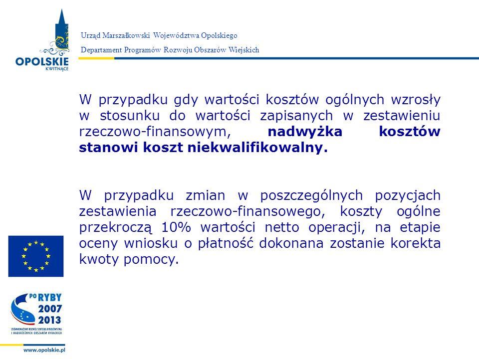 Zarząd Województwa Opolskiego W przypadku gdy wartości kosztów ogólnych wzrosły w stosunku do wartości zapisanych w zestawieniu rzeczowo-finansowym, n