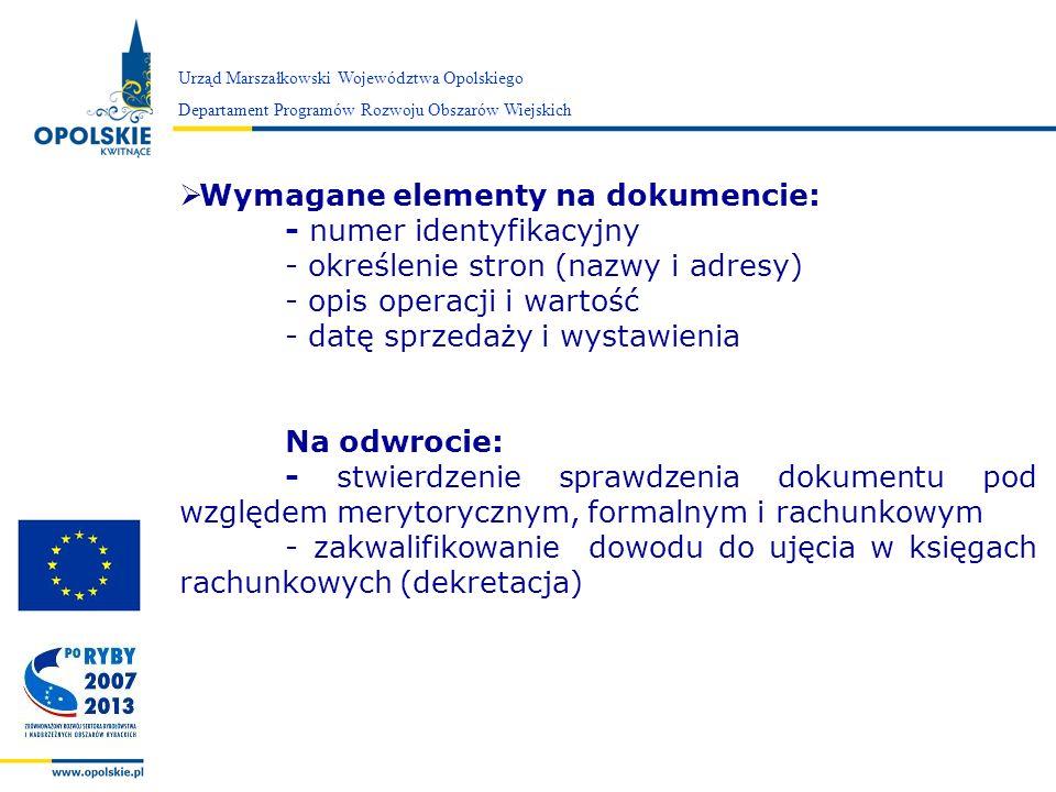 Zarząd Województwa Opolskiego Urząd Marszałkowski Województwa Opolskiego Departament Programów Rozwoju Obszarów Wiejskich Wymagane elementy na dokumen