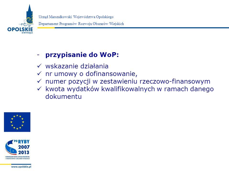 Zarząd Województwa Opolskiego Urząd Marszałkowski Województwa Opolskiego Departament Programów Rozwoju Obszarów Wiejskich -przypisanie do WoP: wskazan