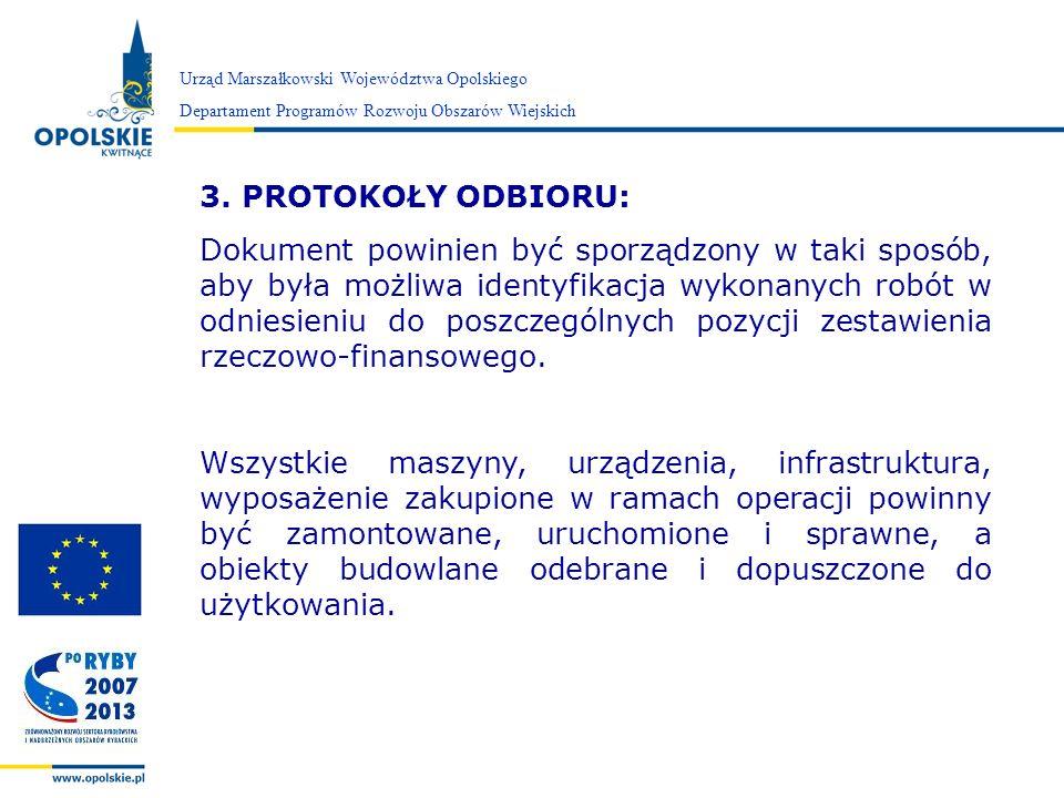 Zarząd Województwa Opolskiego Urząd Marszałkowski Województwa Opolskiego Departament Programów Rozwoju Obszarów Wiejskich 3. PROTOKOŁY ODBIORU: Dokume