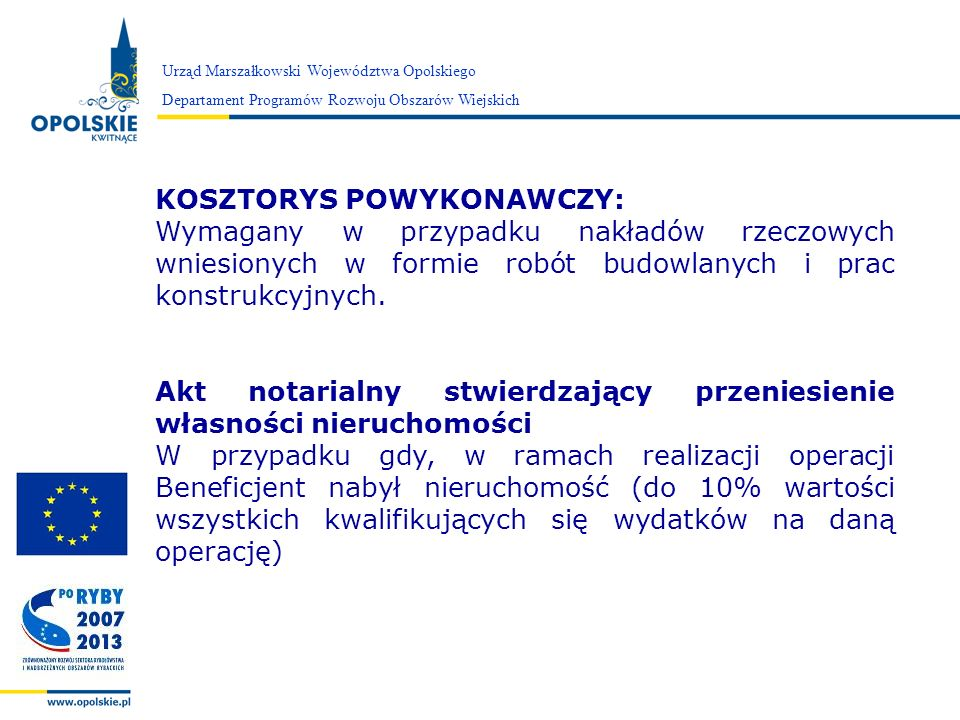 Zarząd Województwa Opolskiego Urząd Marszałkowski Województwa Opolskiego Departament Programów Rozwoju Obszarów Wiejskich KOSZTORYS POWYKONAWCZY: Wyma