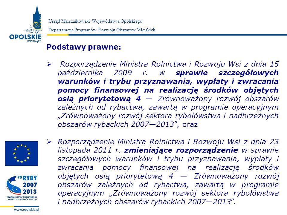 Zarząd Województwa Opolskiego Urząd Marszałkowski Województwa Opolskiego Departament Programów Rozwoju Obszarów Wiejskich Podstawy prawne: Rozporządze