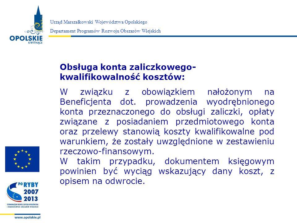 Zarząd Województwa Opolskiego Urząd Marszałkowski Województwa Opolskiego Departament Programów Rozwoju Obszarów Wiejskich Obsługa konta zaliczkowego-