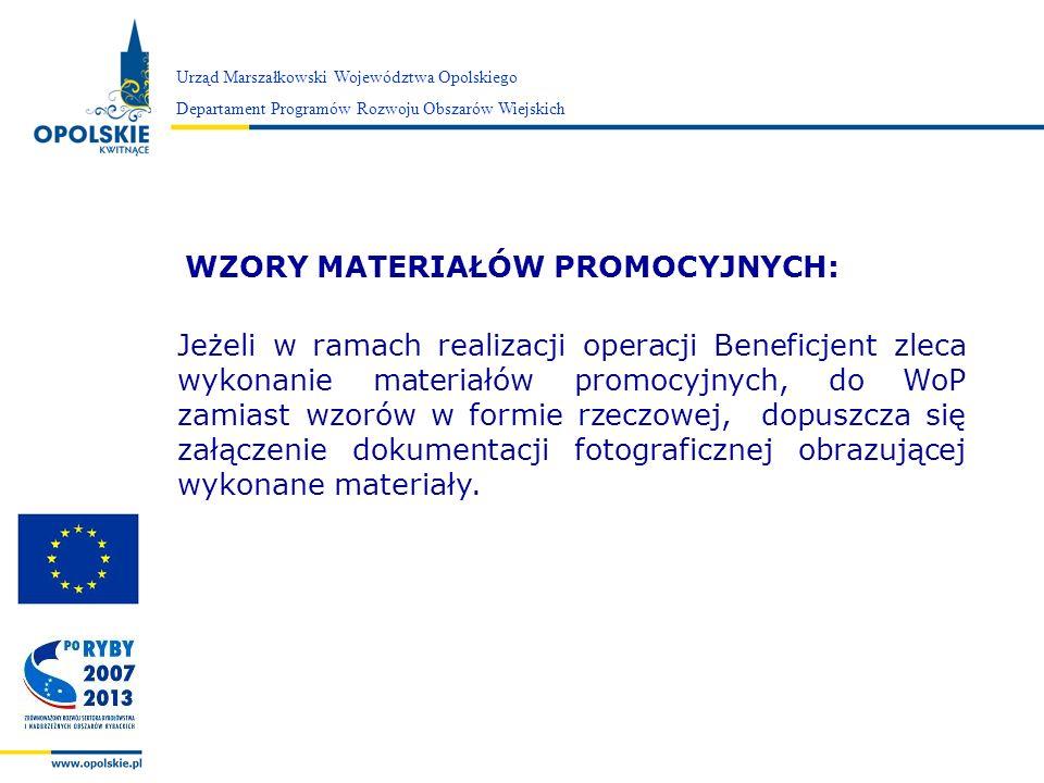 Zarząd Województwa Opolskiego WZORY MATERIAŁÓW PROMOCYJNYCH: Jeżeli w ramach realizacji operacji Beneficjent zleca wykonanie materiałów promocyjnych,