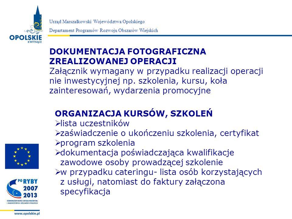 Zarząd Województwa Opolskiego Urząd Marszałkowski Województwa Opolskiego Departament Programów Rozwoju Obszarów Wiejskich DOKUMENTACJA FOTOGRAFICZNA Z
