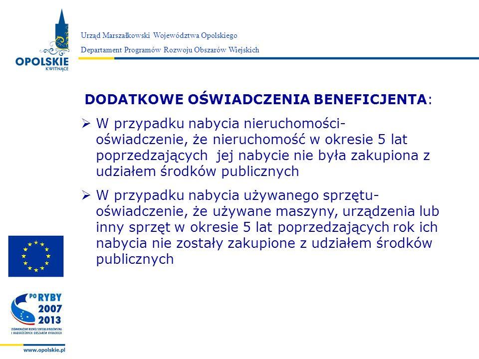 Zarząd Województwa Opolskiego DODATKOWE OŚWIADCZENIA BENEFICJENTA: W przypadku nabycia nieruchomości- oświadczenie, że nieruchomość w okresie 5 lat po