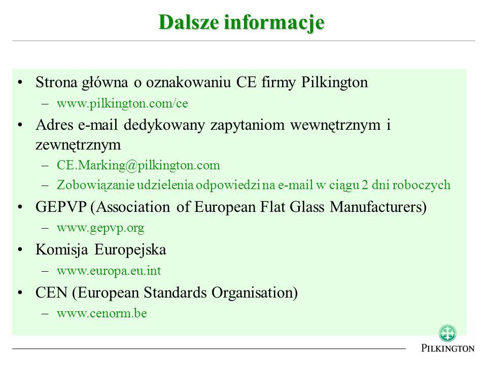 Strona główna o oznakowaniu CE firmy Pilkington –www.pilkington.com/ce Adres e-mail dedykowany zapytaniom wewnętrznym i zewnętrznym –CE.Marking@pilkin
