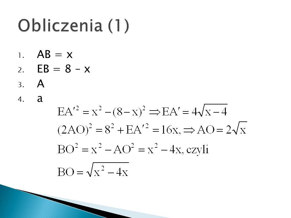 1. AB = x 2. EB = 8 – x 3. A 4. a