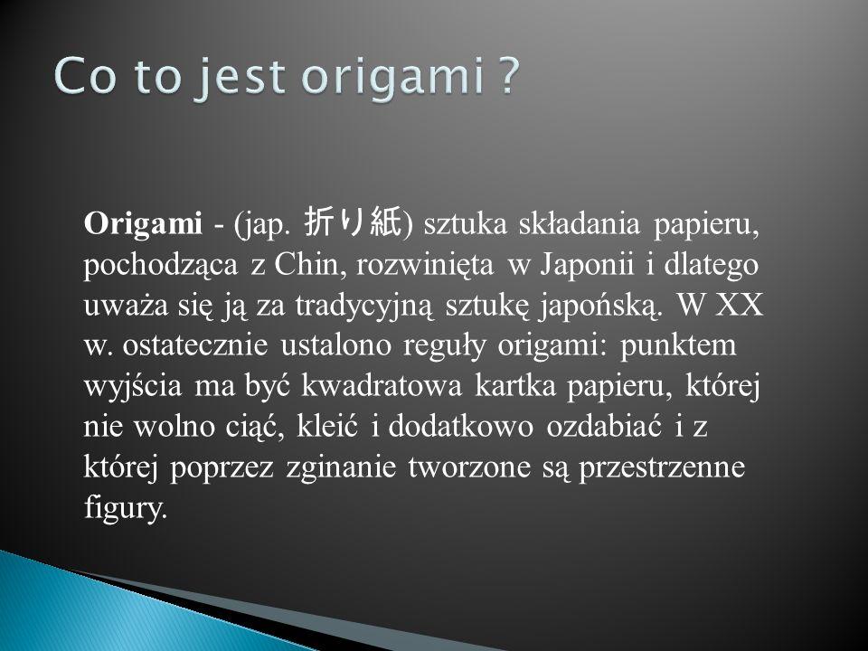 Origami - (jap. ) sztuka składania papieru, pochodząca z Chin, rozwinięta w Japonii i dlatego uważa się ją za tradycyjną sztukę japońską. W XX w. osta
