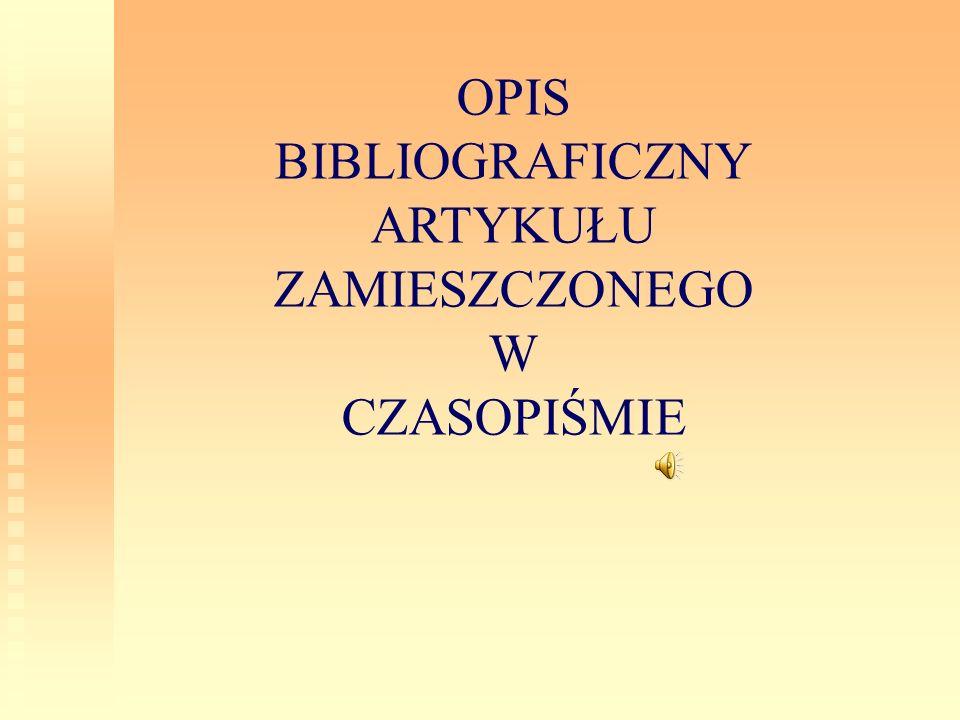 OPIS BIBLIOGRAFICZNY ARTYKUŁU ZAMIESZCZONEGO W CZASOPIŚMIE