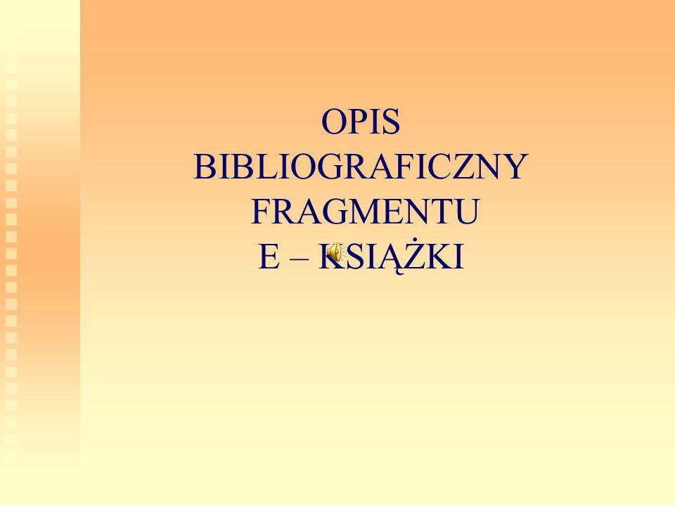 OPIS BIBLIOGRAFICZNY FRAGMENTU E – KSIĄŻKI