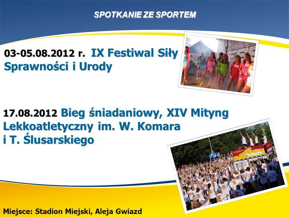SPOTKANIE ZE SPORTEM Miejsce: Stadion Miejski, Aleja Gwiazd 03-05.08.2012 r.