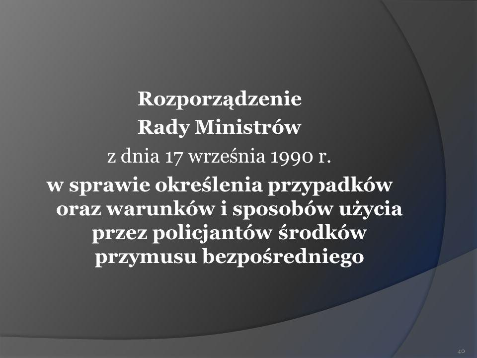 Rozporządzenie Rady Ministrów z dnia 17 września 1990 r. w sprawie określenia przypadków oraz warunków i sposobów użycia przez policjantów środków prz