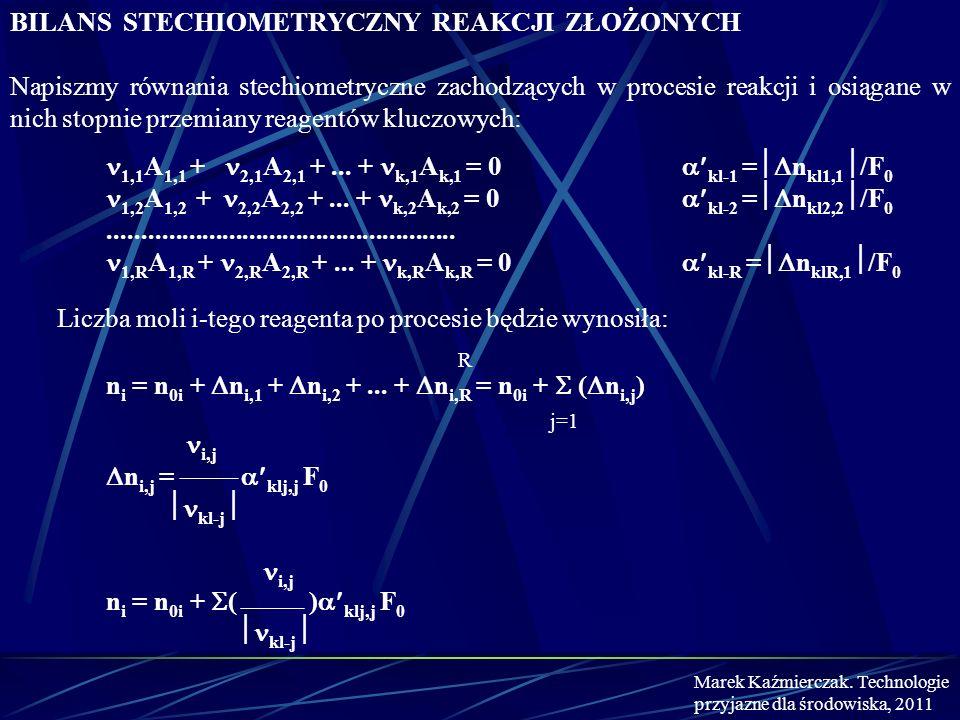 BILANS STECHIOMETRYCZNY REAKCJI ZŁOŻONYCH Napiszmy równania stechiometryczne zachodzących w procesie reakcji i osiągane w nich stopnie przemiany reage