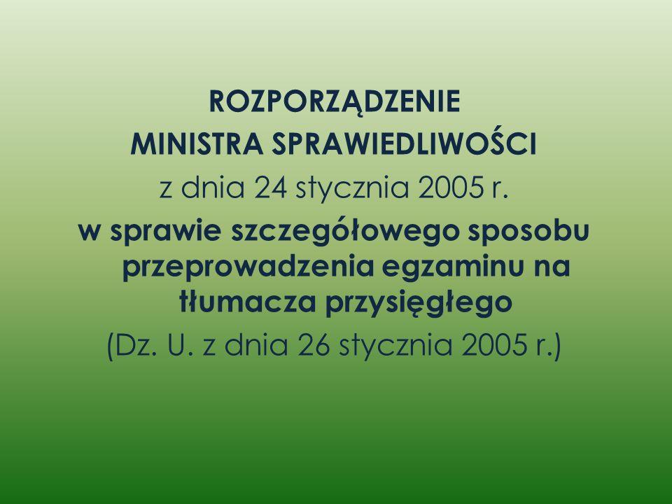 ROZPORZĄDZENIE MINISTRA SPRAWIEDLIWOŚCI z dnia 24 stycznia 2005 r. w sprawie szczegółowego sposobu przeprowadzenia egzaminu na tłumacza przysięgłego (