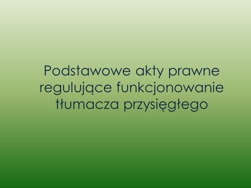 Podstawowe akty prawne regulujące funkcjonowanie tłumacza przysięgłego