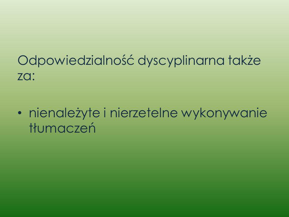 Odpowiedzialność dyscyplinarna także za: nienależyte i nierzetelne wykonywanie tłumaczeń