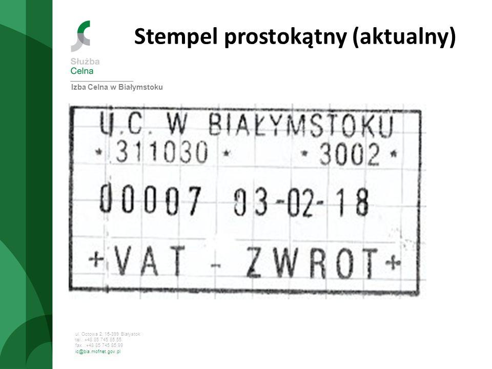 ul. Octowa 2, 15-399 Białystok tel.: +48 85 745 85 55 fax. :+48 85 745 85 99 ic@bia.mofnet.gov.pl Stempel prostokątny (aktualny) Izba Celna w Białymst