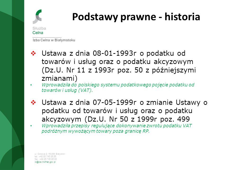 ul. Octowa 2, 15-399 Białystok tel.: +48 85 745 85 55 fax. :+48 85 745 85 99 ic@bia.mofnet.gov.pl Podstawy prawne - historia Ustawa z dnia 08-01-1993r