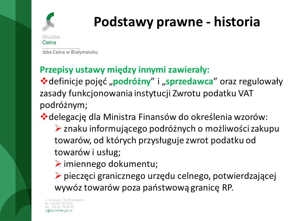 ul. Octowa 2, 15-399 Białystok tel.: +48 85 745 85 55 fax. :+48 85 745 85 99 ic@bia.mofnet.gov.pl Podstawy prawne - historia Przepisy ustawy między in