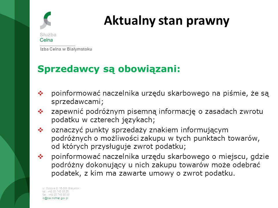 ul. Octowa 2, 15-399 Białystok tel.: +48 85 745 85 55 fax. :+48 85 745 85 99 ic@bia.mofnet.gov.pl Aktualny stan prawny Sprzedawcy są obowiązani: poinf