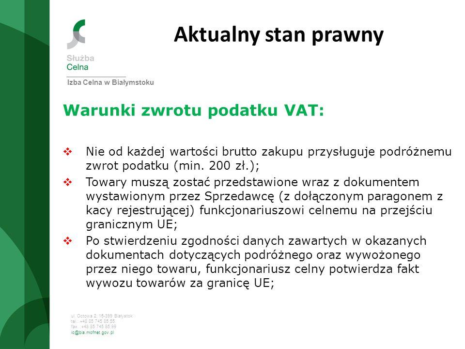 ul. Octowa 2, 15-399 Białystok tel.: +48 85 745 85 55 fax. :+48 85 745 85 99 ic@bia.mofnet.gov.pl Aktualny stan prawny Warunki zwrotu podatku VAT: Nie