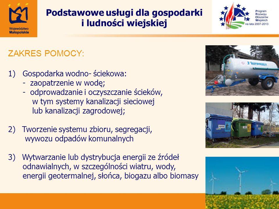 23 Podstawowe usługi dla gospodarki i ludności wiejskiej ZAKRES POMOCY: 1) Gospodarka wodno- ściekowa: - zaopatrzenie w wodę; - odprowadzanie i oczysz