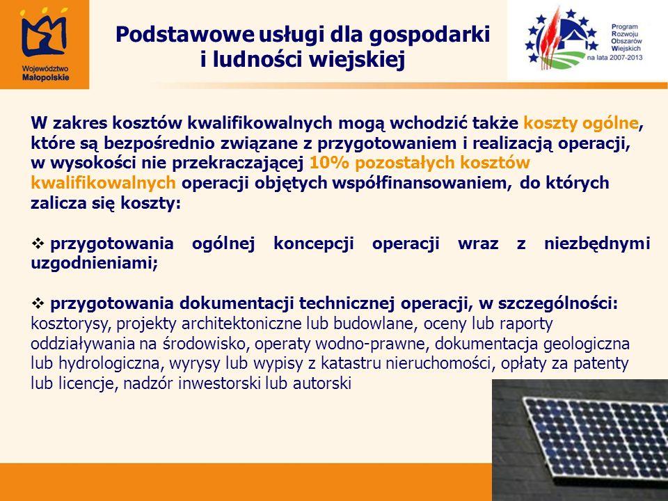 26 Podstawowe usługi dla gospodarki i ludności wiejskiej W zakres kosztów kwalifikowalnych mogą wchodzić także koszty ogólne, które są bezpośrednio zw