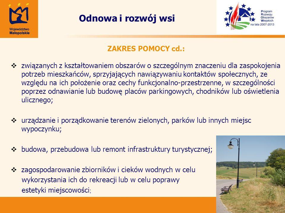 35 ZAKRES POMOCY cd.: związanych z kształtowaniem obszarów o szczególnym znaczeniu dla zaspokojenia potrzeb mieszkańców, sprzyjających nawiązywaniu ko