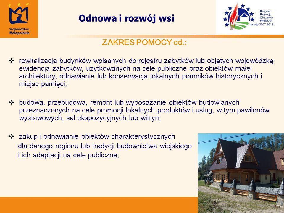 36 Odnowa i rozwój wsi ZAKRES POMOCY cd.: rewitalizacja budynków wpisanych do rejestru zabytków lub objętych wojewódzką ewidencją zabytków, użytkowany