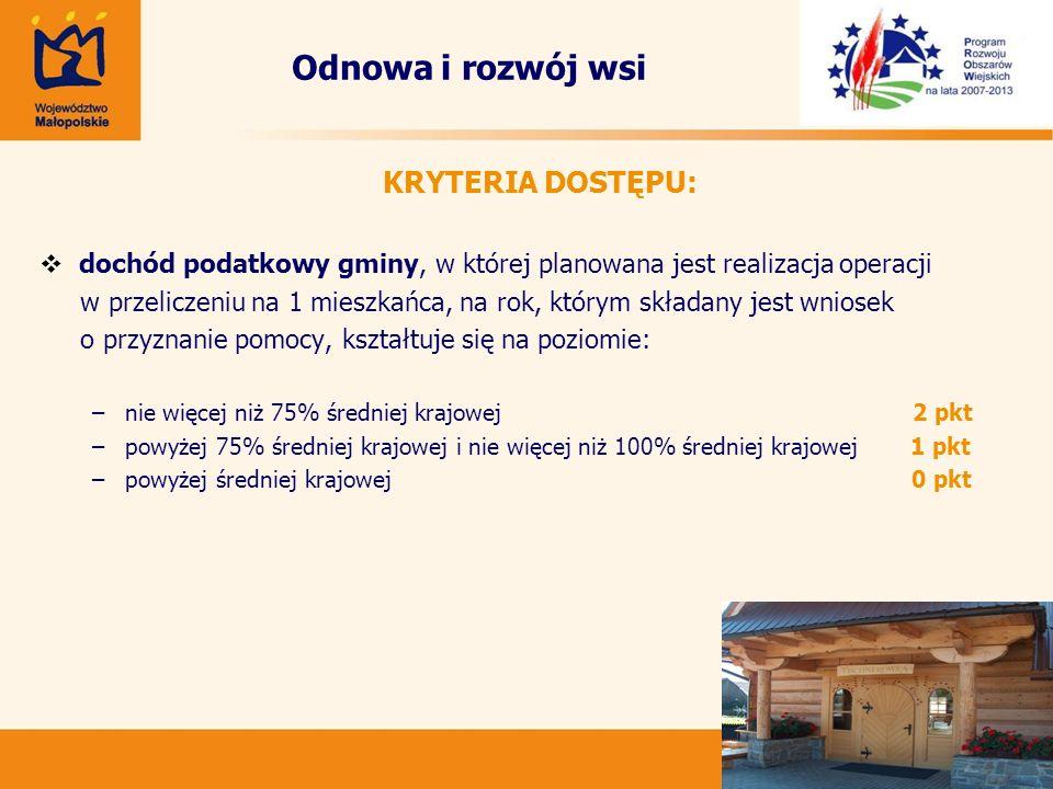 38 Odnowa i rozwój wsi KRYTERIA DOSTĘPU: dochód podatkowy gminy, w której planowana jest realizacja operacji w przeliczeniu na 1 mieszkańca, na rok, k