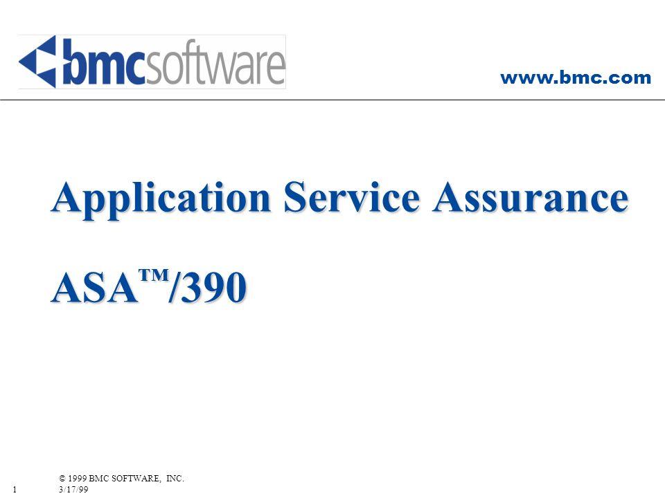 www.bmc.com 1 © 1999 BMC SOFTWARE, INC. 3/17/99 Application Service Assurance ASA /390