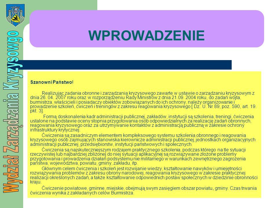 WPROWADZENIE Szanowni Państwo! Realizując zadania obronne i zarządzania kryzysowego zawarte w ustawie o zarządzaniu kryzysowym z dnia 26. 04. 2007 rok