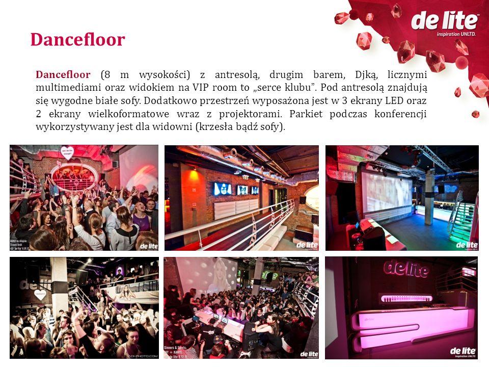 Dancefloor Dancefloor (8 m wysokości) z antresolą, drugim barem, Djką, licznymi multimediami oraz widokiem na VIP room to serce klubu. Pod antresolą z