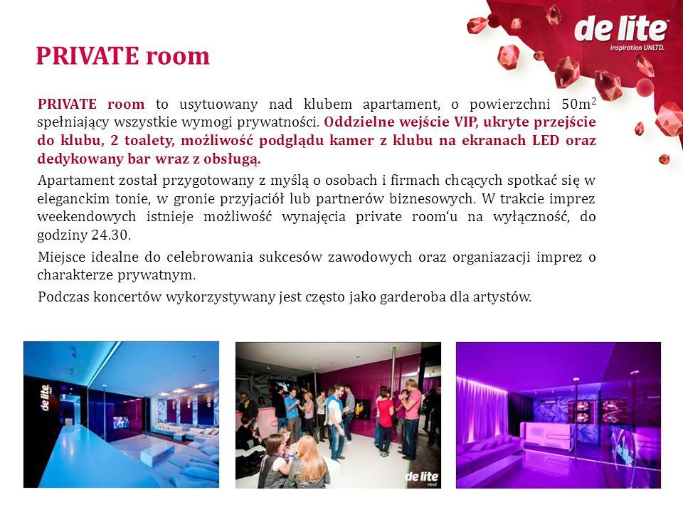 PRIVATE room PRIVATE room to usytuowany nad klubem apartament, o powierzchni 50m 2 spełniający wszystkie wymogi prywatności. Oddzielne wejście VIP, uk