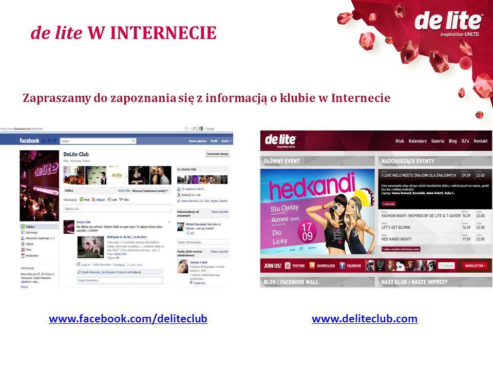 de lite W INTERNECIE Zapraszamy do zapoznania się z informacją o klubie w Internecie www.facebook.com/deliteclubwww.deliteclub.com