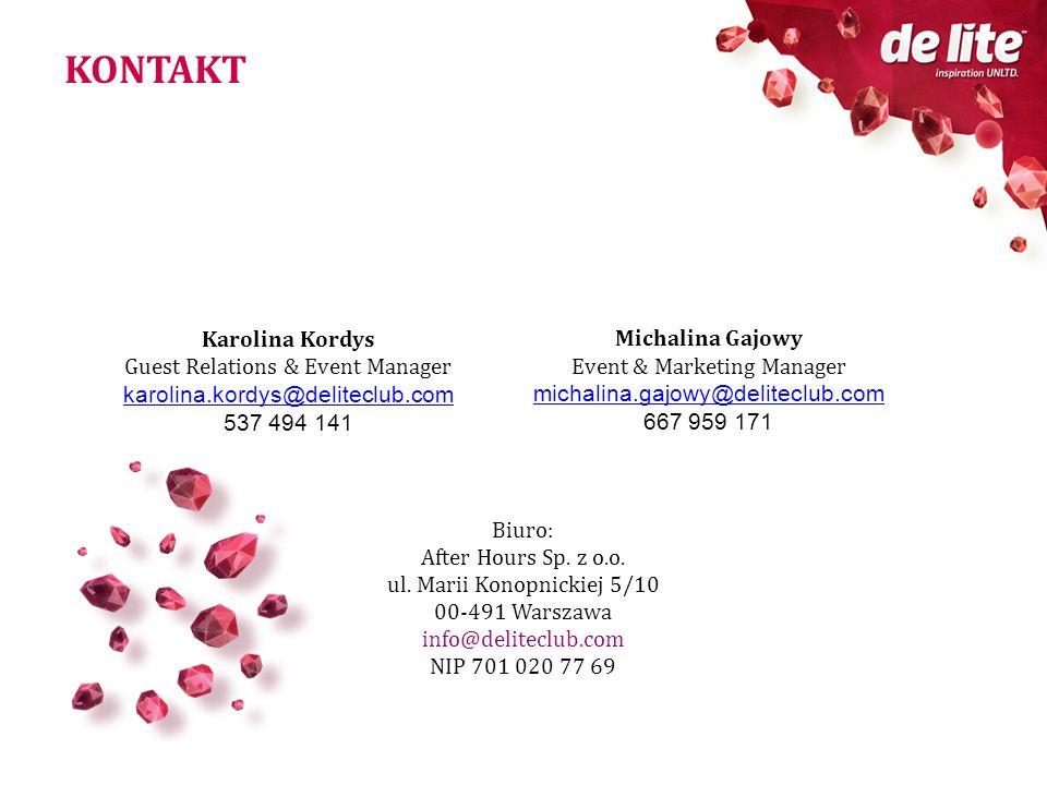 Biuro: After Hours Sp. z o.o. ul. Marii Konopnickiej 5/10 00-491 Warszawa info@deliteclub.com NIP 701 020 77 69 KONTAKT Karolina Kordys Guest Relation
