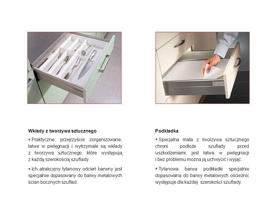 Wkłady z tworzywa sztucznego Praktyczne, przejrzyście zorganizowane, łatwe w pielęgnacji i wytrzymałe są wkłady z tworzywa sztucznego, które występują